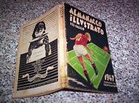 ALMANACCO ILLUSTRATO DEL CALCIO 1947 RIZZOLI MB/OTT NO CARCANO PANINI CALCIATORI