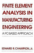 Finite Element Analysis in Manufacturing Engineering: A PC-Based Appro-ExLibrary