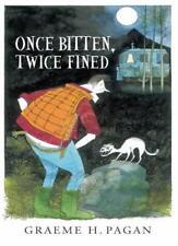 Once Bitten, Twice Fined,Graeme H. Pagan