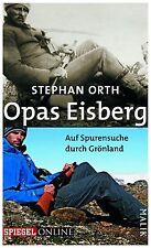Orth, Stephan - Opas Eisberg: Auf Spurensuche durch Grönland