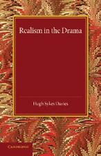 Realism in the Drama by Hugh Skyes Davies (2014, Paperback)
