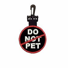 Service Dog Patch,  DO NOT PET DOG PATCH, DOUBLE SIDED CLIP ON ID TAG