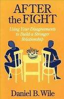 After the Fight : Using Your Disagreements to Build a Stronger Relationship, ...