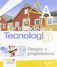 strade della tecnologia+tavole, Gruppa Raffaello scuola, codice:9788847213449