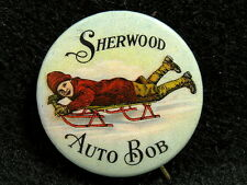 VINTAGE PINBACK ADVERTISING BUTTON - SHERWOOD AUTO BOB SLED - MINT CONDITION