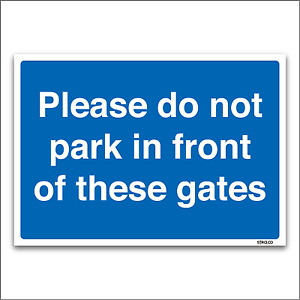 Please do not park in front of these gates Sign A4 1MM RIGID PLASTIC Car Park