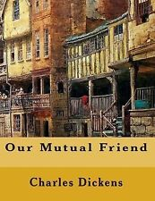 Our Mutual Friend by Dickens, Charles; Chesteron, G. K.; Hale, Keith