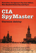 CIA Spymaster: George Kisevalter: The Agency's Top Case Officer Who Handled Penk