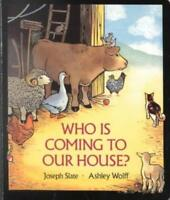 WHO IS COMING TO OUR HOUSE? - SLATE, JOSEPH/ WOLFF, ASHLEY - NEW HARDCOVER BOOK