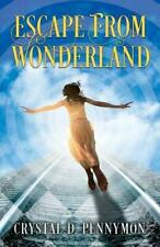 Escape From Wonderland.by Pennymon, D.  New 9781977211286 Fast Free Shipping.#