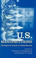NEW U.S. Manufacturing: The Engine for Growth in a Global Economy