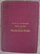 M.D.K. Weimer's True Story of the Gold Rush, by Weimer, 1903 Hardback, 312 Pages
