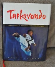 Marc TEDESCHI TAEKWONDO Traditions Philosophy Technique HC/GJ 1st Edition/Print