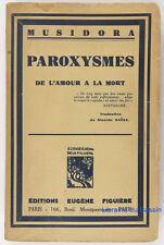 Paroxysmes De l'amour à la mort Musidora 1934 Envoi SP