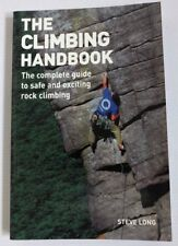 The Climbing Handbook The Complete Guide To Rock Climbing.