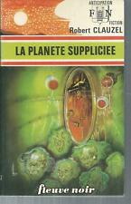La Planète suppliciée .Robert CLAUZEL Anticipation 760 SF46B