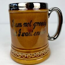 Vintage Lord Nelson Pottery Funny Beer Stein Mug England  I Am Not Greedy