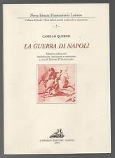 CAMILLO QUERNO - LA GUERRA DI NAPOLI - Ediz. critica con testo latino e traduz.