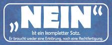 Nein ist ein kompletter Satz Blechschild Schild Metal Tin Sign 10 x 27 cm K0494