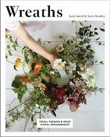 Wreaths: Fresh, Foraged and Dried Floral Arrangements Paperback