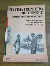 """L'ULTIMA FRONTIERA DELL'ONORE IX CMP CACCIATORI DI CARRI DIVISIONE """"ETNA"""" GNR"""