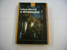 LUDWIG MARCUSE - IL MIO NOVECENTO - LIBRO IL MULINO 1988 COME NUOVO