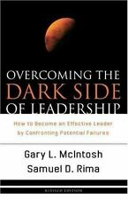 Overcoming the Dark Side of Leadership : How to Become an Effective Leader by...