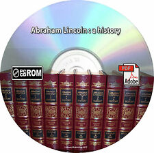 Abraham Lincoln : a history by Nicolay, John George -1914- 10 Volume Set CDROM