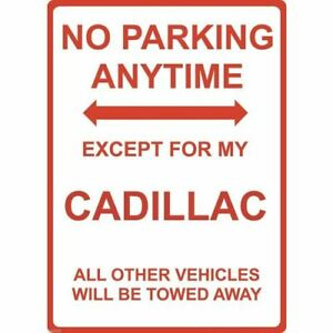 """Metal Sign - """"NO PARKING EXCEPT FOR MY CADILLAC"""""""