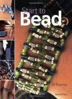 Start to Bead (Start to series) By Jill Thomas