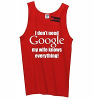 I Don't Need Google My Wife Knows Everything Mens Tank Top Husband Gift Z3