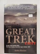 The Great Trek Uncut : Escape from British Rule: the Boer Exodus from the Cape C