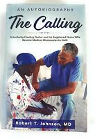 The Calling : A Kentucky Country Doctor Registered Nurse Wife Missionary Haiti