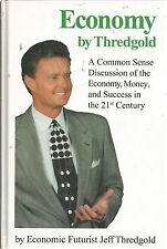 Economy by Thredgold : A Common Sense Discussion of the Economy, Money, and...