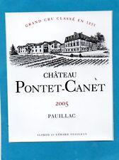 PAUILLAC 5E GCC ETIQUETTE CHATEAU PONTET CANET 2005 75 CL RARE    §30/03/18§