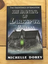 The Haunting of Larkspur Farm: A Haunting in Kingston Paperback Michelle Dorey