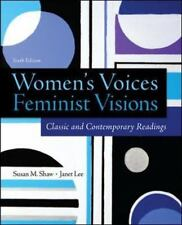 Women's Voices, Feminist Visions: Classic and Contemporary Readings 6th Edition