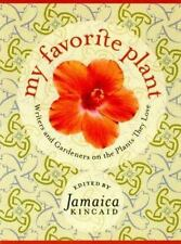 My Favorite Plant : Writers and Gardeners on the Plants They Love (1998, Hardcov