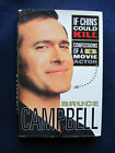 IF CHINS COULD KILL - SIGNED & INSCRIBED by Actor BRUCE CAMPBELL, 1st in Jacket