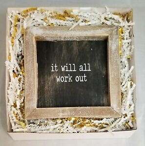 """It Will All Work Out Inspirational Sign Gift Wood Black White Wall Decor 5x5"""""""