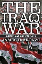 NEW - The Iraq War: Origins and Consequences by DeFronzo, James