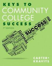 Keys to Community College Success (7th Edition) (Keys Franchise) by Carter, Car