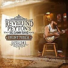 The Front Porch Sessions von Reverend Peytons Big Damn Band (2017)