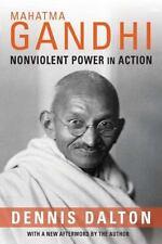 Mahatma Gandhi : Nonviolent Power in Action by Dennis Dalton (2012, Paperback)