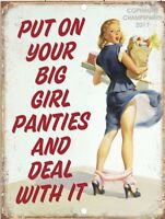 "Put On Your Big Girl Panties And Deal With It Funny Vintage Sign 9"" x 12"""