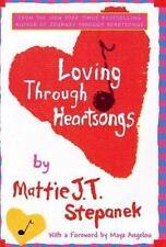 Loving Through Heartsongs Mattie J. T. Stepanek Hardcover