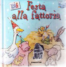 Festa alla fattoria. belli & buffi.- De Agostini - Libro nuovo in offerta!