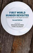 First World Hunger Revisited: Food Charity or the Right to Food? (Paperback or S
