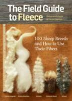Field Guide to Fleece : 100 Sheep Breeds and How to Use Their Fibers Paperback
