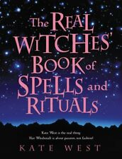 The Real Witches' Book of Spells and Rituals by West, Kate
